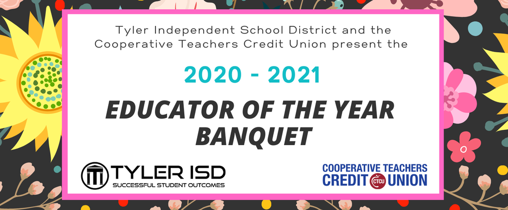 Tyler ISD Announces 2021 Educators of the Year