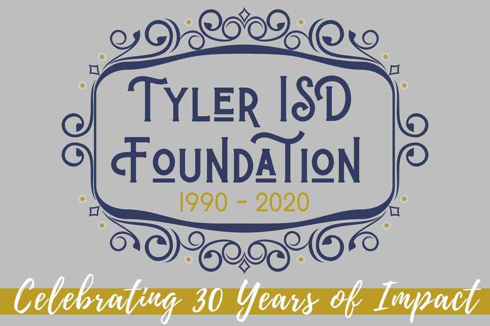 Tyler ISD Foundation Celebrates 30-year Anniversary