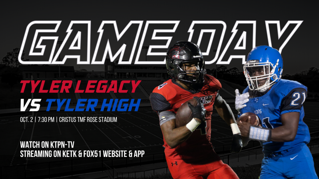 Game Day, Tyler Legacy Vs. Tyler High, October 2nd at 7:30pm at Rose Stadium