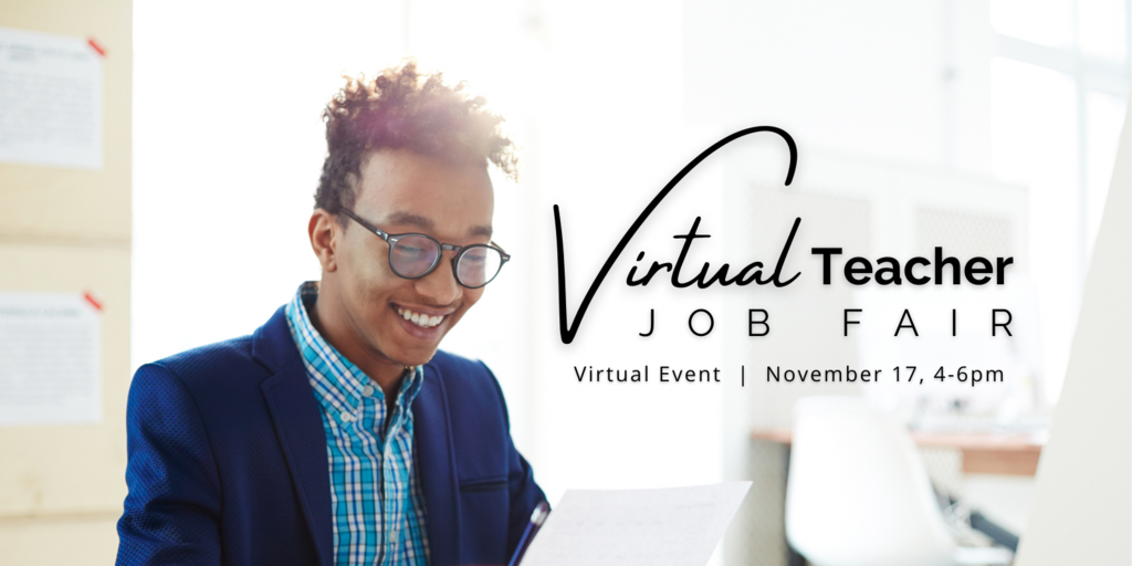 Virtual Teacher Job Fair on November 17th from 4 to 6 PM.