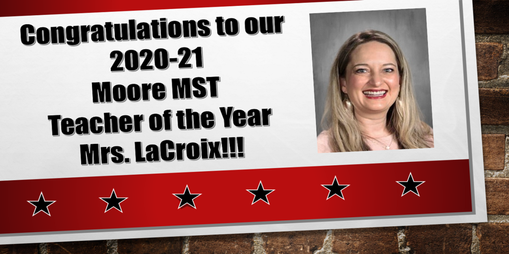 Moore MST 2020-21 Teacher of the Year, Mrs. LaCroix!