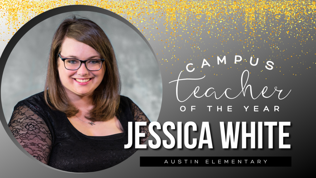 Campus Teacher of the Year - Jessica White