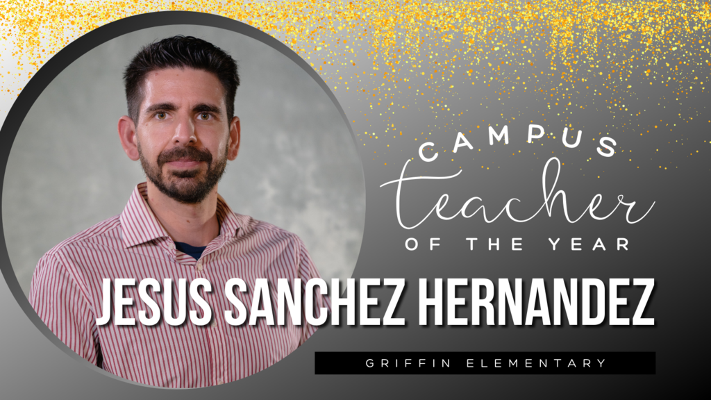Campus Teacher of the Year Jesus Sanchez