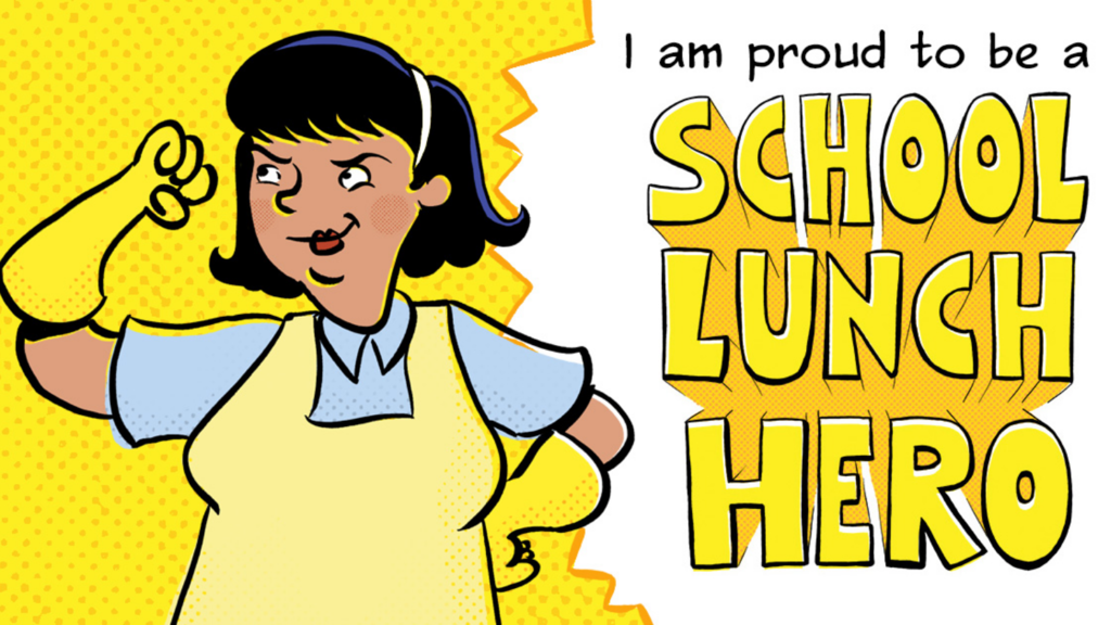 I am proud to be a SCHOOL LUNCH HERO