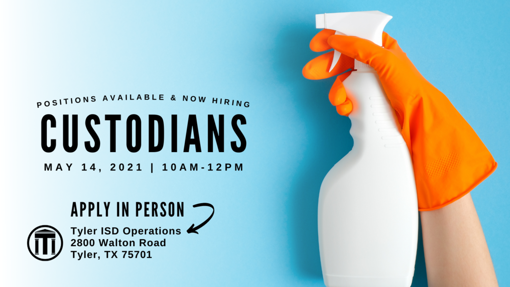 Positions available and now hiring custodians on May 14, 2021 from 10am to 12pm at 2800 Walton Road, Tyler TX 75701.
