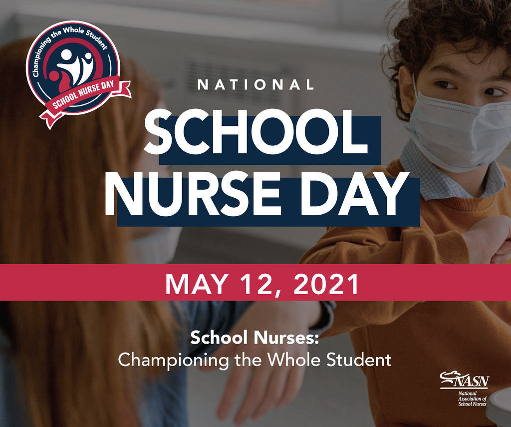 National School Nurse Day - May 12, 2021; School Nurses: Championing the Whole Student
