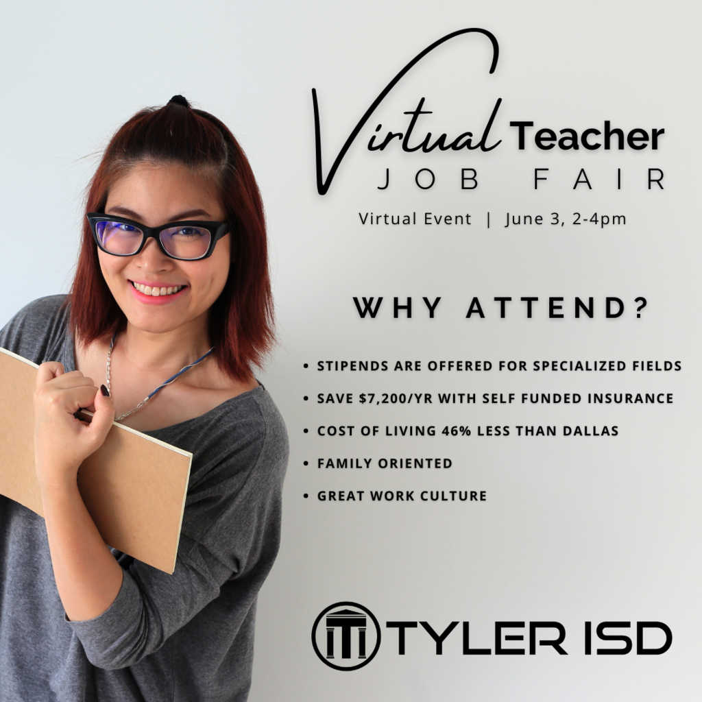 Virtual Teacher Job Fair on June 3 from 2 to 4 pm. More info at careers.tylerisd.org